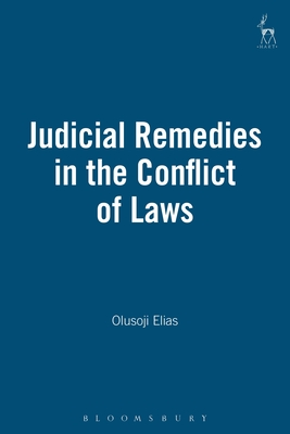 Judicial Remedies in the Conflict of Laws - Elias, Olusoji, and Wilberforce, Rt Hon (Foreword by)