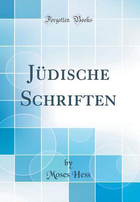 Judische Schriften (Classic Reprint) - Hess, Moses