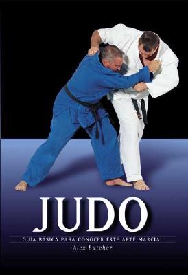Judo: Guia Basica Para Conocer Este Arte Marcial - Butcher, Alex