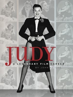Judy: A Legendary Film Career - Fricke, John