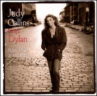 Judy Collins Sings Dylan: Just Like a Woman - Judy Collins