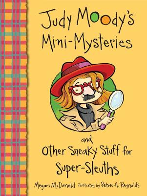 Judy Moody's Mini-Mysteries and Other Sneaky Stuff for Super-Sleuths - McDonald, Megan