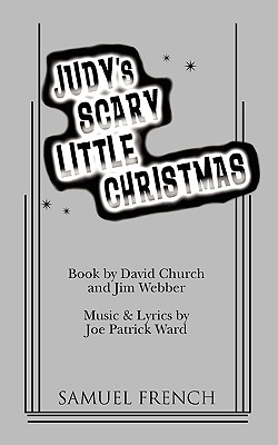 Judy's Scary Little Christmas - Church, David, Dr., and Webber, Jim, and Ward, Joe Patrick (Composer)