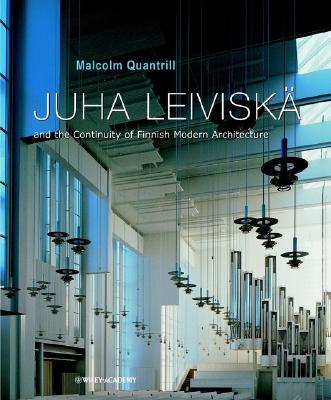 Juha Leiviska: And the Continuity of Finnish Modern Architecture - Quantrill, Malcolm