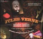Jules Verne: Mélodies inédites - Musique de Hignard et de Dufresne