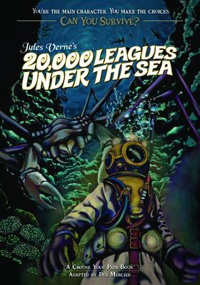 Jules Verne's 20,000 Leagues Under the Sea: A Choose Your Path Book - Mercier, Deb
