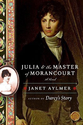 Julia and the Master of Morancourt - Aylmer, Janet