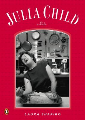 Julia Child: A Life - Shapiro, Laura