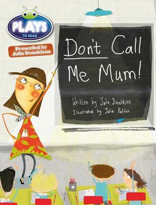 Julia Donaldson Plays Green/1B Don't Call Me Mum! - Donaldson, Julia