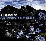 Julia Wolfe: Anthracite Fields
