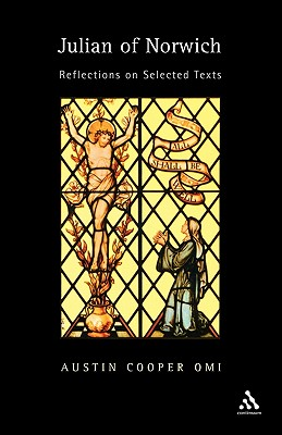 Julian of Norwich: Reflections on Selected Texts - Cooper, Austin