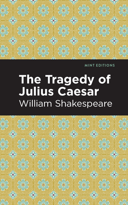 Julius Caesar - Shakespeare, William, and Editions, Mint (Contributions by)