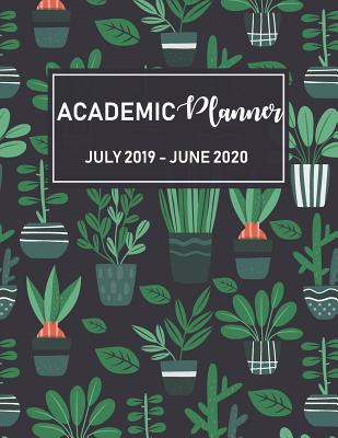 July 2019 - June 2020 Academic Planner: Two Year - Daily Weekly Monthly Calendar Planner for to Do List Planners and Academic Schedule Agenda Logbook & Organizer Journal Notebook with Cactus Cover - Murphy, Graciela