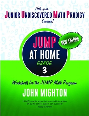 Jump at Home: Grade 3: Worksheets for the Jump Math Program - Mighton, John