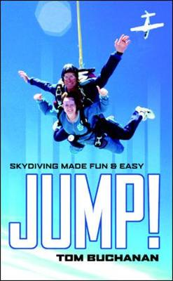 Jump!: Skydiving Made Fun and Easy - Buchanan, Tom