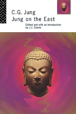 Jung on the East - Jung C G Clark, and Jung, Carl Gustav