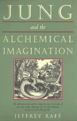 Jung & the Alchemical Imagination - Raff, Jeffrey