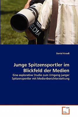 Junge Spitzensportler Im Blickfeld Der Medien - Krauss, Daniel