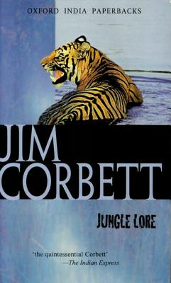 Jungle Lore - Corbett, Jim, and Booth, Martin (Introduction by)