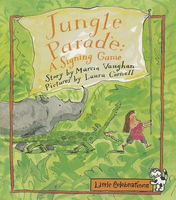 Jungle Parade: A Signing Game - Vaughan, Marcia