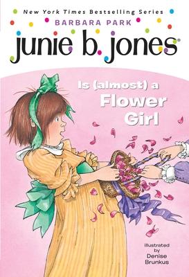 Junie B. Jones #13: Junie B. Jones Is (Almost) a Flower Girl - Park, Barbara