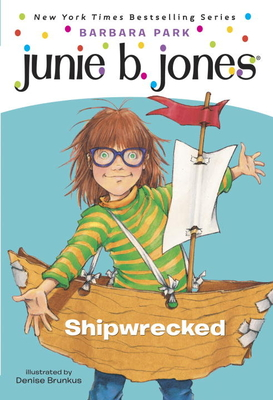 Junie B. Jones #23: Shipwrecked - Park, Barbara