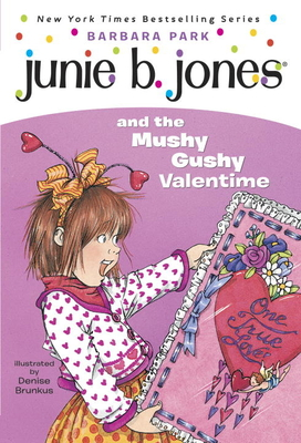 Junie B. Jones and the Mushy Gushy Valentime - Park, Barbara