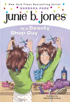 Junie B. Jones Is a Beauty Shop Guy - Park, Barbara