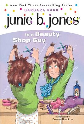Junie B. Jones Is a Beauty Shop Guy - Park, Barbara