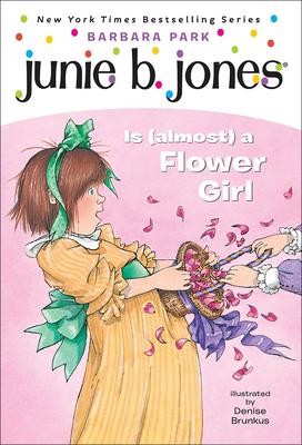 Junie B. Jones Is (Almost) a Flower Girl - Park, Barbara