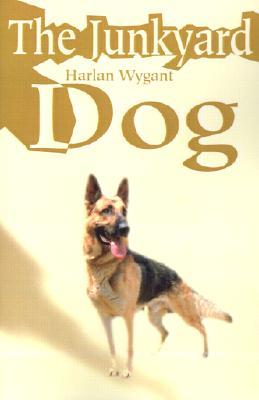 Junkyard Dog - Wygant, Harlan