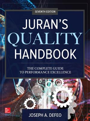 Juran's Quality Handbook: The Complete Guide to Performance Excellence, Seventh Edition - DeFeo, Joseph A, President