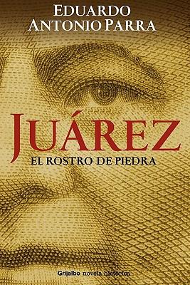 Jurez, El Rostro de Piedra - Parra, Eduardo Antonio