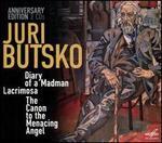 Juri Butsko: Diary of a Madman; Lacrimosa; The Canon to the Menacing Angel