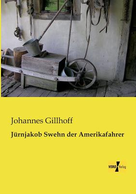 Jurnjakob Swehn Der Amerikafahrer - Gillhoff, Johannes