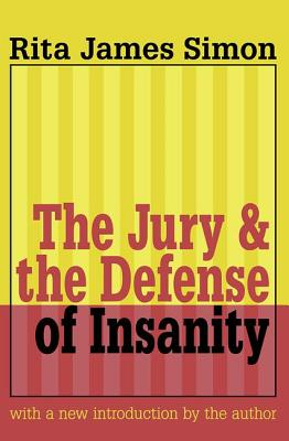 Jury and the Defense of Insanity - Simon, Rita J