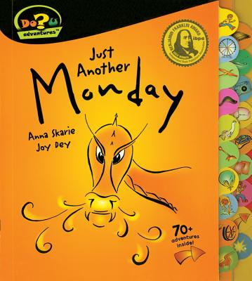 Just Another Monday: A Dou Adventure - Skarie, Anna, and Dey, Joy
