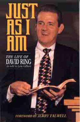 Just as I Am: The Life of David Ring - Gilbert, Lela Hamner