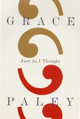 Just as I Thought - Paley, Grace