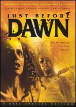 Just Before Dawn [2 Discs]