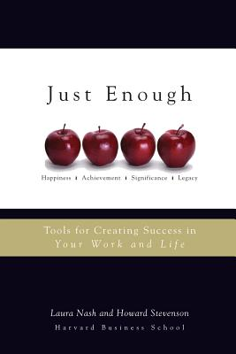 Just Enough: Tools for Creating Success in Your Work and Life - Nash, Laura