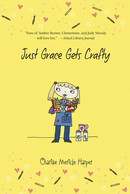 Just Grace Gets Crafty - Harper, Charise Mericle