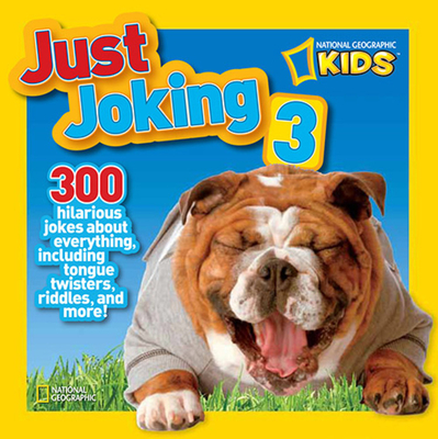 Just Joking 3: 300 Hilarious Jokes about Everything, Including Tongue Twisters, Riddles, and More! - Musgrave, Ruth A