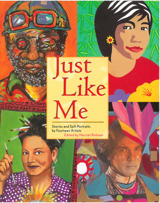 Just Like Me: Stories and Self-Portraits by Fourteen Artists - Rohmer, Harriet (Editor)