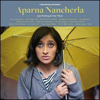 Just Putting It Out There - Aparna Nancherla