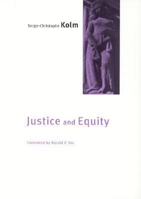 Justice and Equity - Kolm, Serge-Christophe