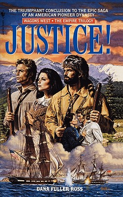 Justice! - Ross, Dana Fuller
