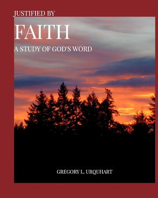 Justified by Faith - Urquhart, Gregory L