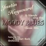 Justin Hayward And Friends Sing The Moody Blues Classic Hits