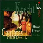 Justin Heinrich Knecht: Cantatas; Psalms 1, 6 & 110